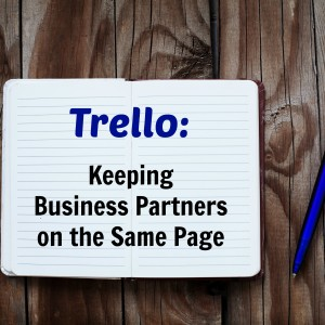 Trello: Keeping Business Partners on the Same Page