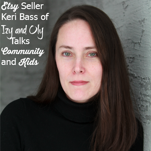Etsy Seller Keri Bass of Izy and Oly Talks Community Kids and SEO podcast episode about etsy small business mompreneur brilliant business moms