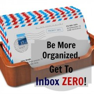 Episode 19: Be More Organized; Get to Inbox Zero!