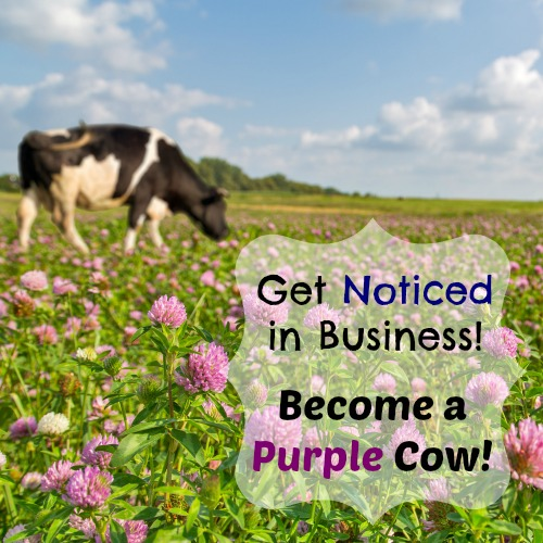 Get noticed, be a purple cow