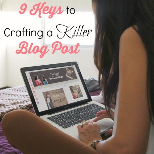 9 Keys to Crafting a Killer Blog Post