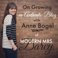 027:  On Growing an Authentic Blog with Anne Bogel of Modern Mrs. Darcy