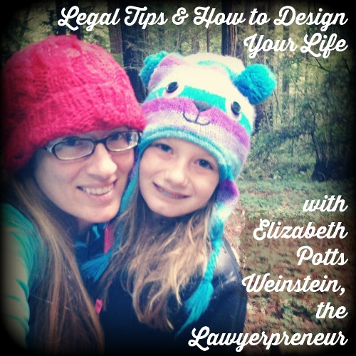 Lawyerpreneur Elizabeth Potts Weinstein shares legal tips for mom entrepreneurs and how to design your ideal life and business