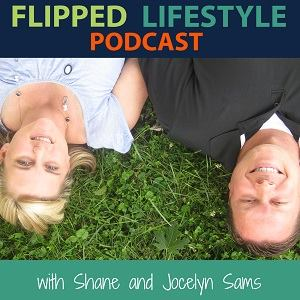 Jocelyn and Shane Sams of Flipped Lifestyle the podcast for online entrepreneurs, practical business advice.