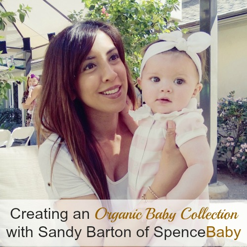 Mom entrepreneur Sandy Barton shares her best advice on creating an organic, GOTS certified baby clothing line from start to finish #mompreneur
