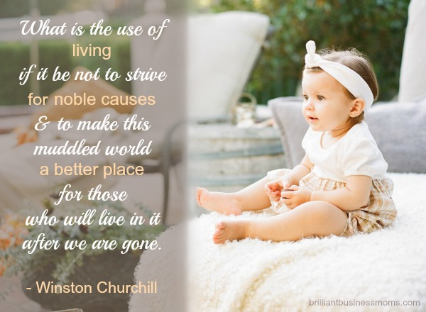 Winston Churchill Quote - Making this world a better place