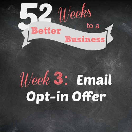 52 weeks to a better business email opt-in offer ideas for work-at-home moms