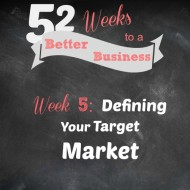 Week 5: Define Your Target Market