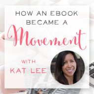 047:  How an E-book Became a Movement with Kat Lee