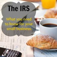 046: The IRS:  What You Need to Know for Your Small Business