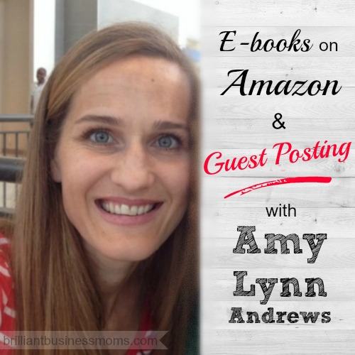 Amy Lynn Andrews on E-books on Amazon and Guest Posting #momblogger #podcast