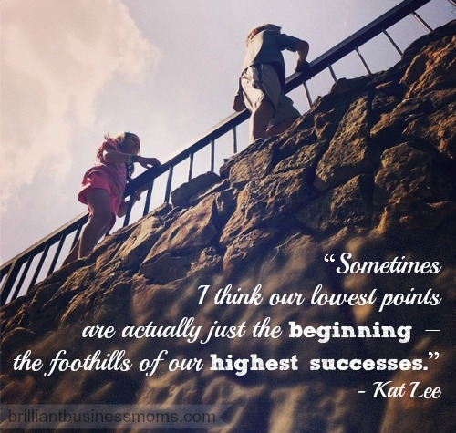 """Sometimes I think our lowest points are actually just the beginning – the foothills of our highest successes."" ~ Kat Lee #quote #inspiration"