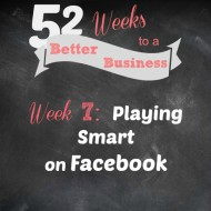 Week 7: Playing Smart on Facebook