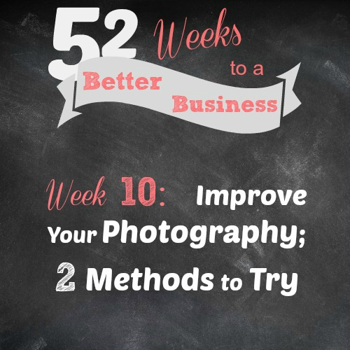 Do you struggle to take photos that truly capture your products or DIY projects in their best light? Learn about 2 new methods you may have never thought about before. Hint: they're both really easy to do! 52 Weeks to a Better Business. Week 10 Challenge: Improve Your photography with Brilliant Business Moms