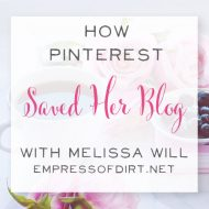 057:  How Pinterest Saved her Blog with Melissa Will