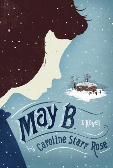May B. A Novel by author Caroline Starr Rose. Learn more about her story on the Brilliant Business Moms Podcast.