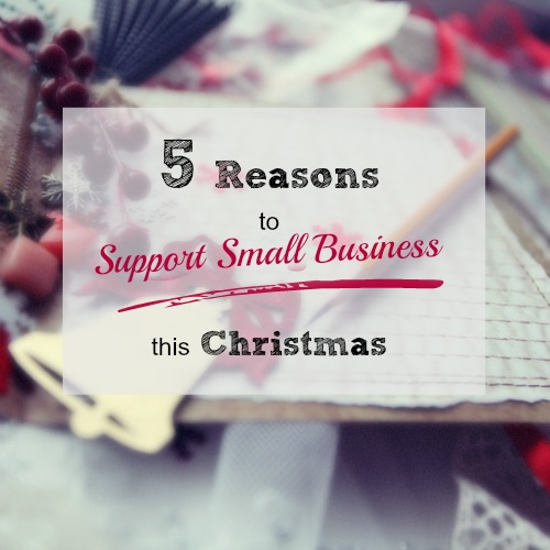 5 Reasons Why you Should Support Small Business this Christmas.  When you support small business you support: Innovation Opportunity Families Our Economy Giving Back, and so much more.  Read more at brilliantbusinessmoms.com