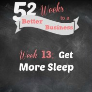 Week 13:  Get More Sleep!