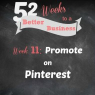 Week 11:  Promote on Pinterest