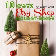 10 Ways to Make Your Etsy Shop Holiday-Ready