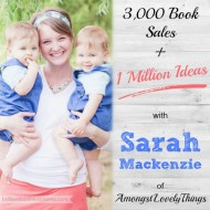 3000 Book Sales + 1 Million Ideas with Sarah Mackenzie