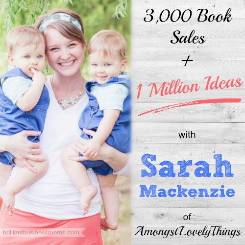 Have you been blogging for years with little results?  Sarah Mackenzie is proof that with focus, intention, and creating a great product, you can turn your blog into a career.  Hear her story, plus learn how to market a book on the brilliant business moms podcast.  brilliantbusinessmoms.com/61