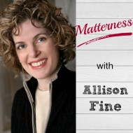 064: Matterness – How Businesses can Make People Matter with Allison Fine
