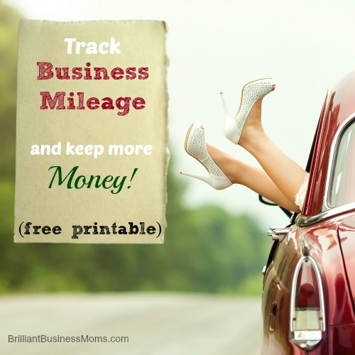 Track business mileage and keep more money!  Free Printable!  www.BrilliantBusinessMoms.com