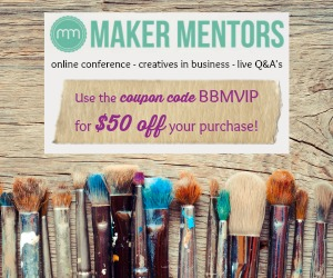 So excited for this event.  Looks like a great line-up:  Andreea Ayers, Erin Congdon, Tara Gentile....Don't Miss Maker Mentors May 15th-17th.  Grab $50 off your ticket with coupon code BBMVIP