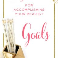 Goal-Getting: My Secret for Accomplishing Your Biggest Goals