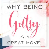 Why Being Gutsy is a Great Move!  with Stephanie O'Dea