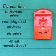 Real Physical Address on Email Newsletters?  Get the Answer!