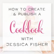 How to Create and Publish a Cookbook with Jessica Fisher