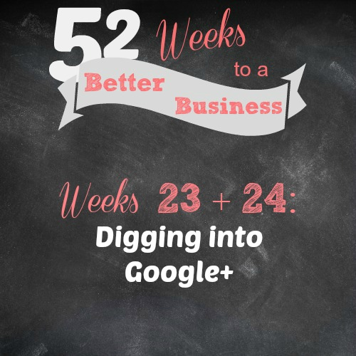 Join 52 Weeks to a Better Business for Free. This week we're digging into Google+ You can still use the social network to improve your SEO, even if it's dying a bit!
