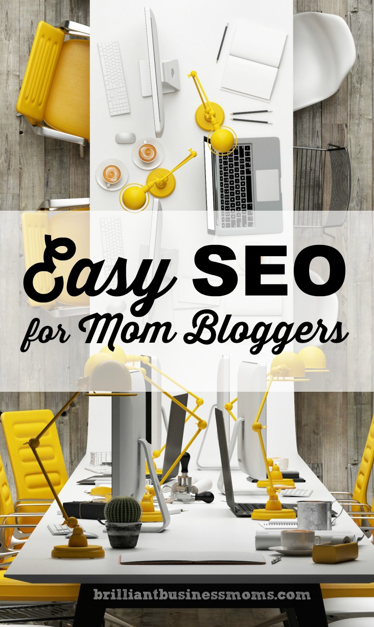 Easy SEO for Mom Bloggers
