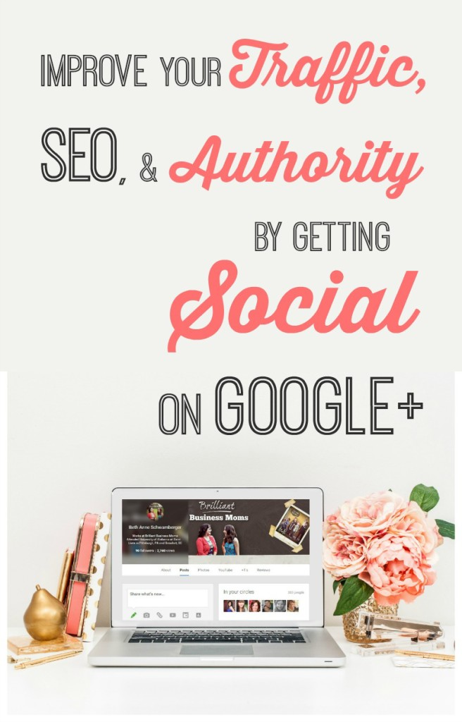 Google+ is a social network, and you can use it to improve traffic, SEO, and authority. Learn how to get social on Google+ as a mom blogger, etsy seller, or mompreneur. There are some great little tips here I haven't heard before! | brilliantbusinessmoms.com