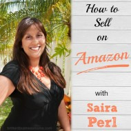 How to Sell on Amazon with Saira Perl