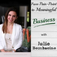 From Pain-Point to Meaningful Business with Julie Bombacino