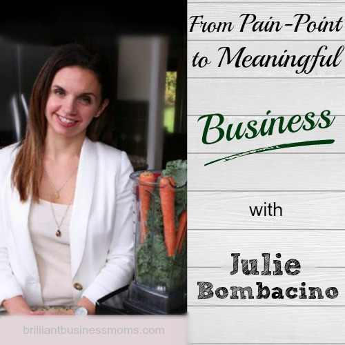 As a mom, you probably run across a million challenges and problems every day. Have you ever thought about turning one of those hassles into a thriving business? That's exactly what special needs mom Julie Bombacino did! She not only revolutionized her own son's health with Real Food Blends for his G-tube, but found investors, launched a crowd-funding campaign, partnered with food scientists and manufacturers, and has now launched her product all over the world! From Pain-Point to Meaningful Business with Julie Bombacino. | brilliantbusinessmoms.com