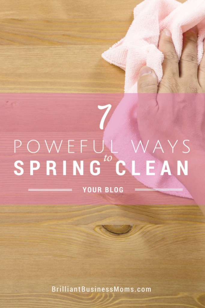 Great tips here. I've gotta clean up several things on my own blog to make it more user-friendly. 7 Ways to Spring Clean Your Blog | http://brilliantbusinessmoms.com