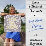 How to Land Wholesale Accounts & Get More Press with Andreea Ayers
