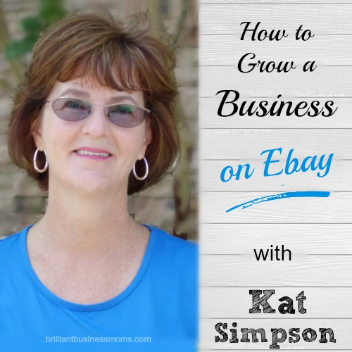 Mompreneur Kat Simpson has been selling on E-bay for 18 years, and she contends that it's a great place to cut your teeth in the e-commerce space.  Learn Kat's best tips on How to Grow a Business on Ebay | brilliantbusinessmoms.com