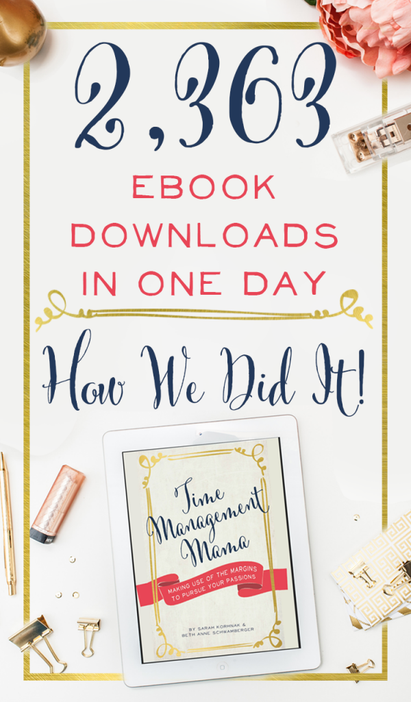 3,363 e-book downloads in one day?! Learn step by step how to make your ebook sale go viral - including the secret power of Facebook offers and connecting with your audience. | Brilliant Business Moms