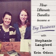 How Ultimate Bundles became a Big Business with Stephanie Langford & Erin Odom