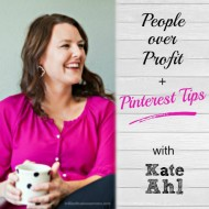 People over Profit + Pinterest Tips with Kate Ahl