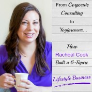 From Corporate Consulting to Yogipreneur: How Racheal Cook Built a 6-Figure Lifestyle Business