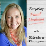 Everything Email Marketing with Kirsten Thompson