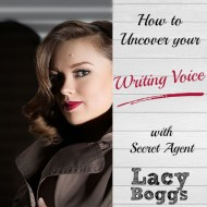How to Uncover your Writing Voice with Secret Agent Lacy Boggs