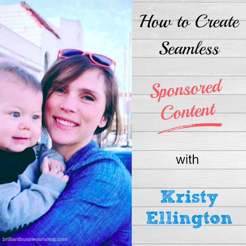 Love this interview because Kristy has experience working with brands and not just as a blogger. She knows how both sides work - such great advice on sponsored posts! | brilliantbusinessmoms.com/98
