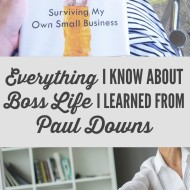 Everything I Learned about Boss Life I Learned from Paul Downs